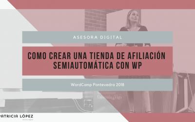 «Como crear una tienda de afiliación semiautomática en WordPress»-  WordCamp Pontevedra 2018